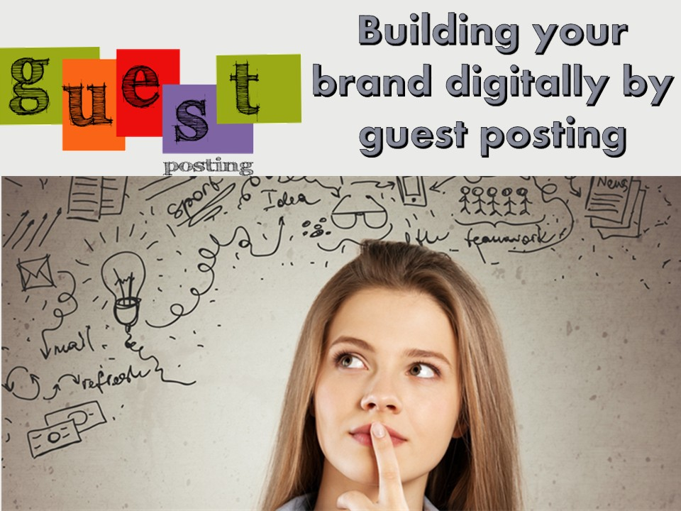 Building your brand digitally by guest posting